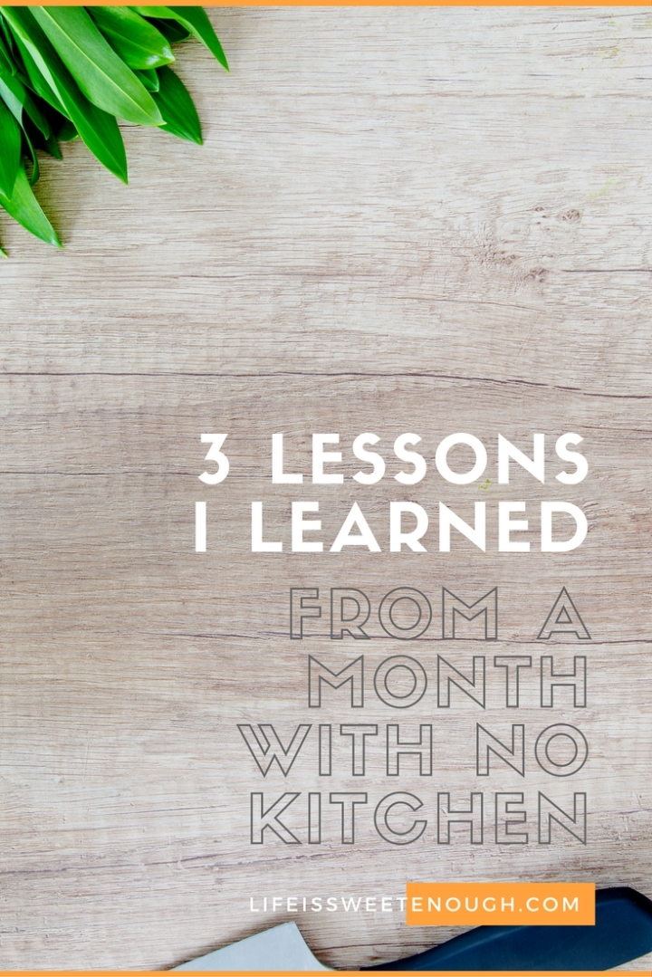 A Month with No Kitchen: 3 Lessons I Learned