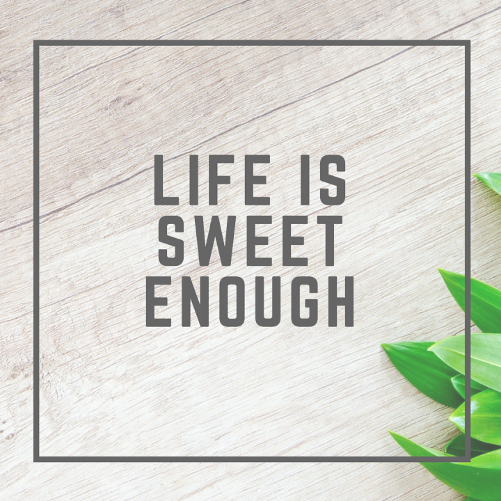Welcome to Life is Sweet Enough!