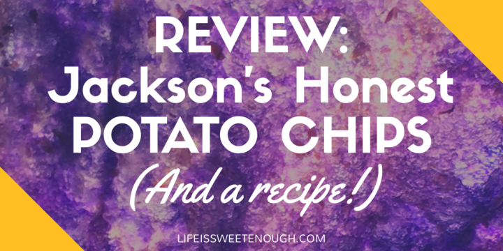 Review: Jackson's Honest Potato Chips (And My Favorite Dip Recipe!)